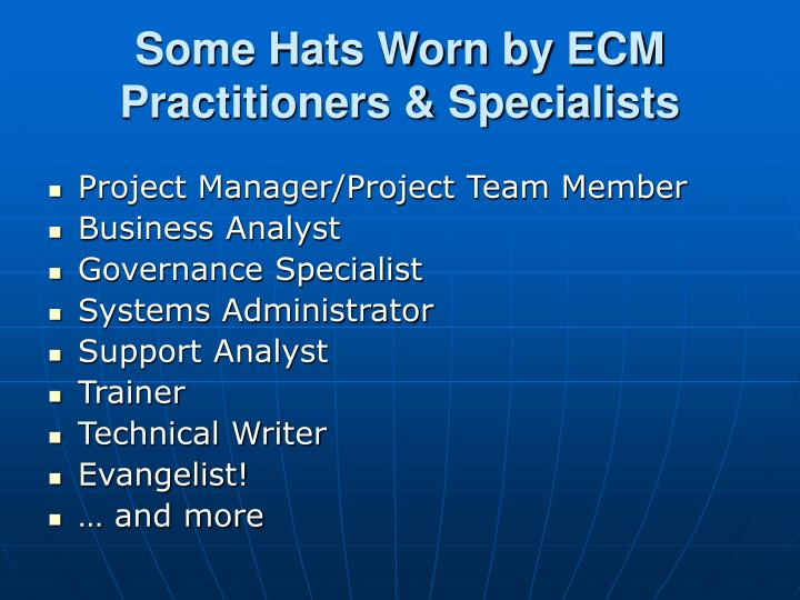 Some Hats Worn by ECM Practitioners & Specialists