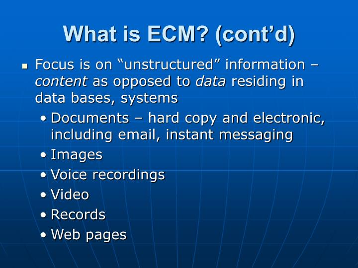 What is ECM? (cont'd)