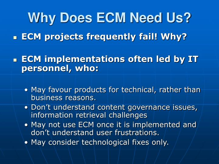 Why Does ECM Need Us?