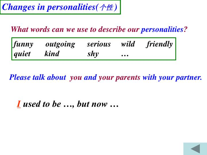 Changes in personalities(