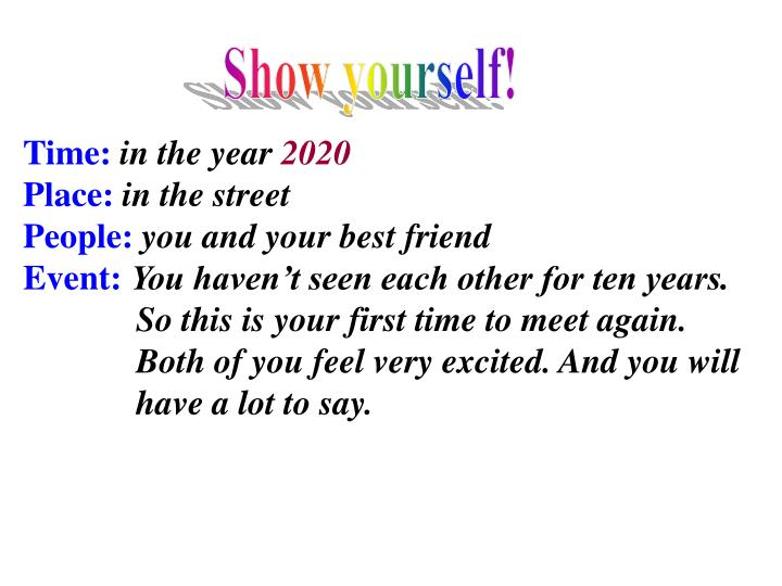 Show yourself!