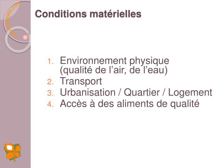 Conditions matérielles