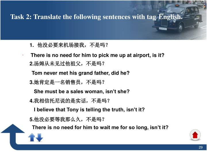 Task 2: Translate the following