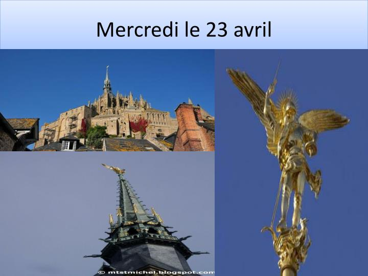 Mercredi le 23 avril