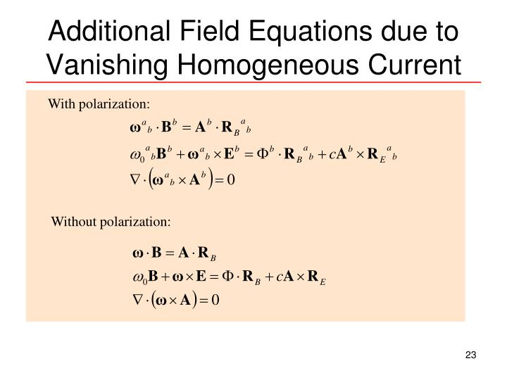 Additional Field Equations due to Vanishing Homogeneous Current