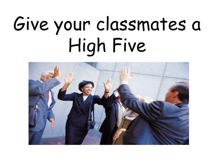 Give your classmates a High Five