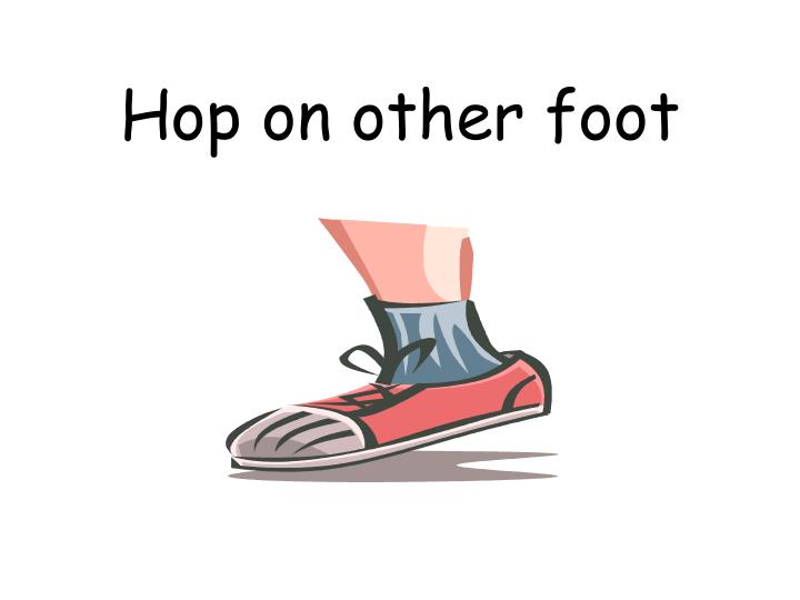 Hop on other foot
