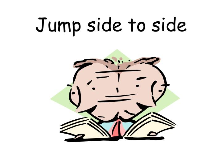 Jump side to side