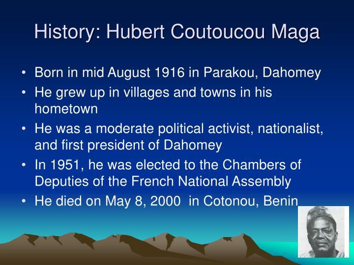 History: Hubert Coutoucou Maga