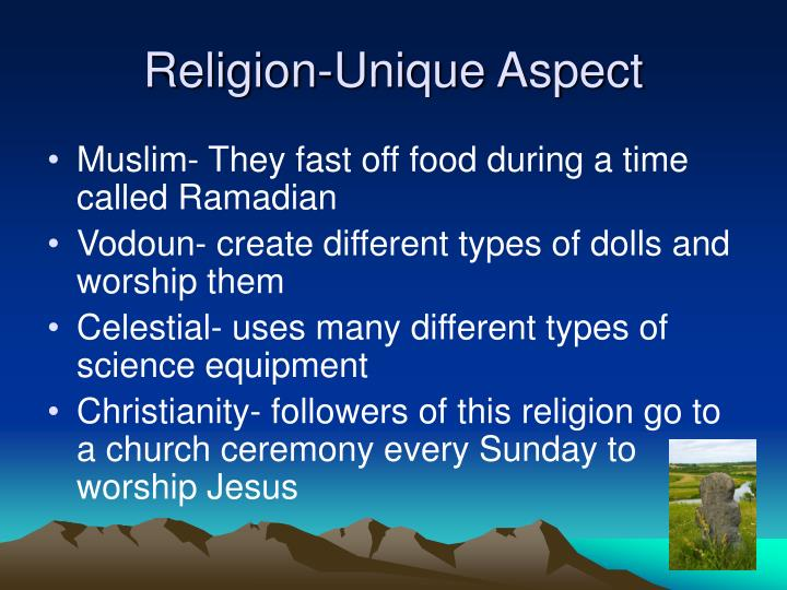 Religion-Unique Aspect