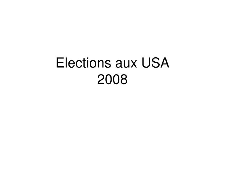 Elections aux usa 2008