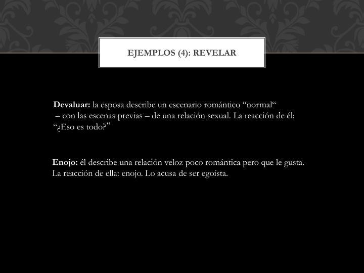 Ejemplos (4): revelar