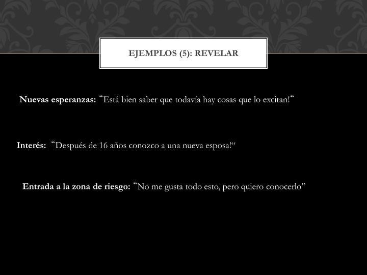 Ejemplos (5): revelar