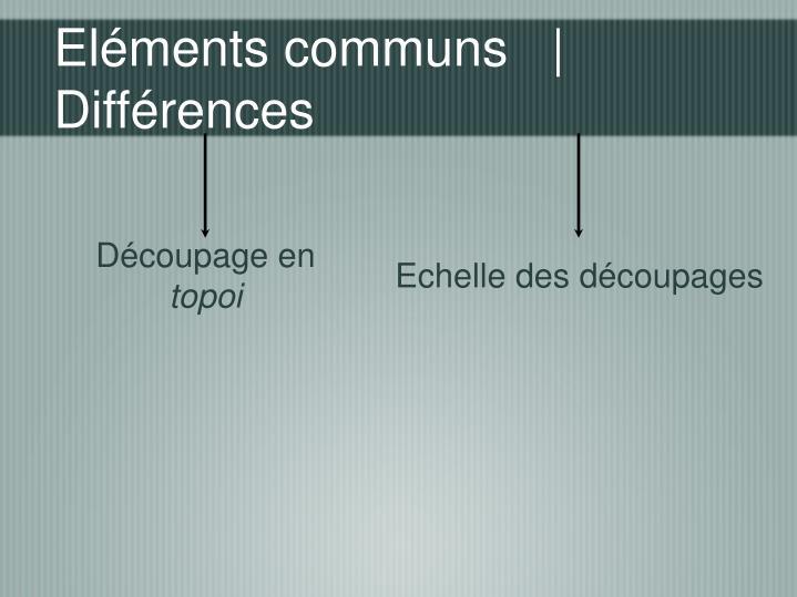 Eléments communs   |    Différences
