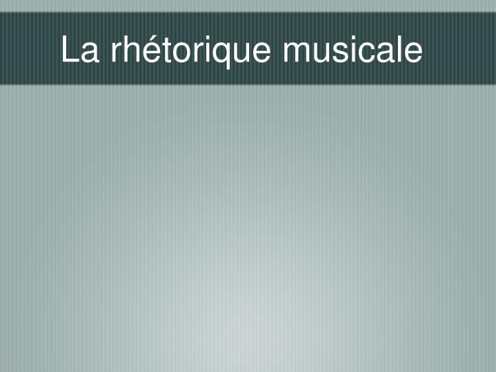 La rhétorique musicale