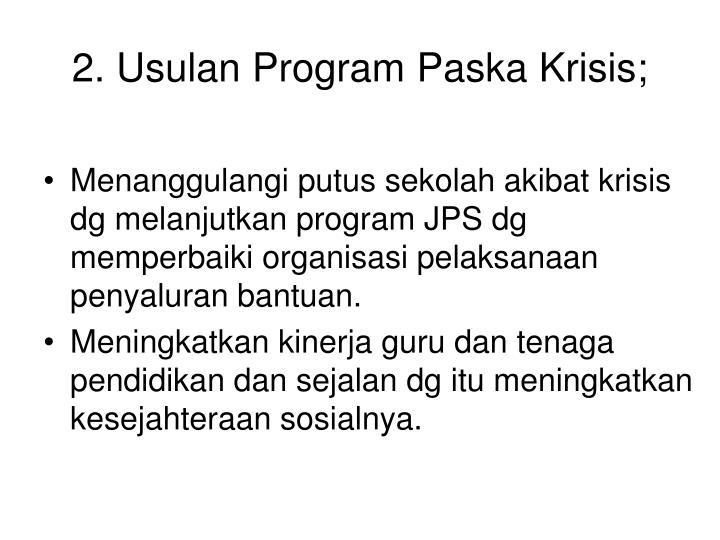 2. Usulan Program Paska Krisis;