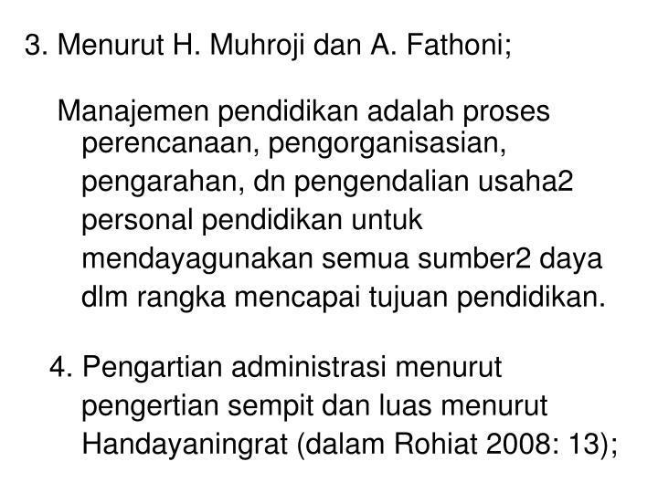 3. Menurut H. Muhroji dan A. Fathoni;