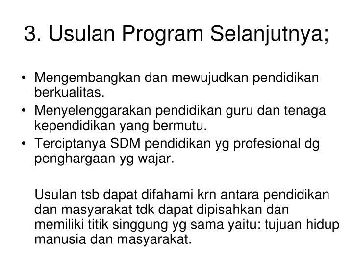 3. Usulan Program Selanjutnya;