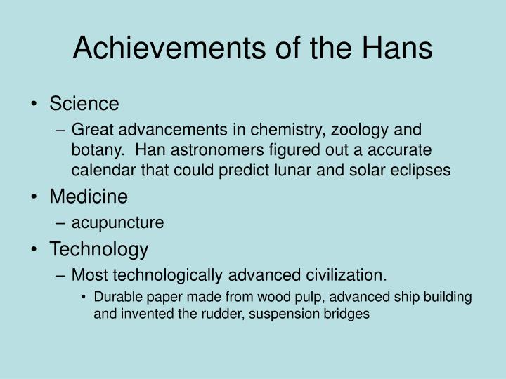 Achievements of the Hans