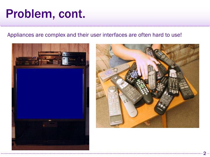 Appliances are complex and their user interfaces are often hard to use!