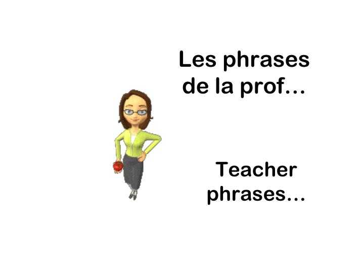 Les phrases de la prof…