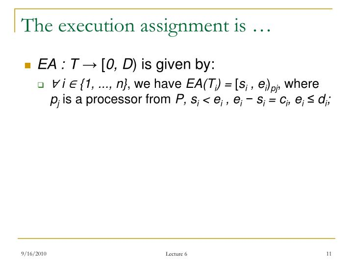 The execution assignment is …