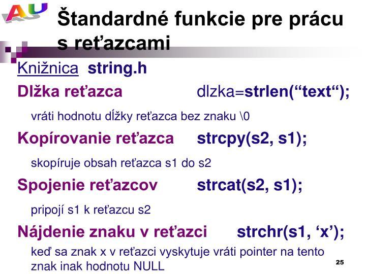 Štandardné funkcie pre prácu s reťazcami