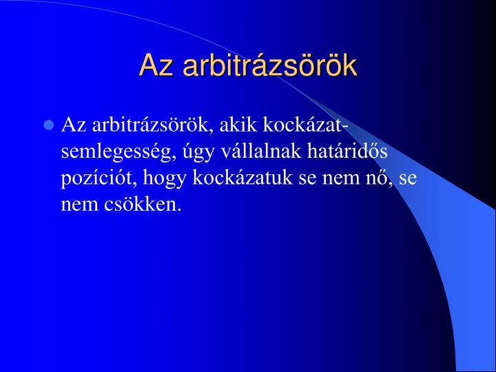 Az arbitrázsörök