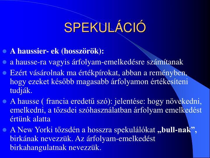 SPEKULÁCIÓ