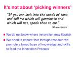 it s not about picking winners