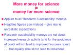 more money for science money for more science