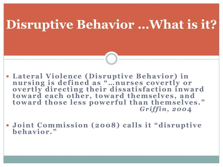 Disruptive Behavior …What is it?