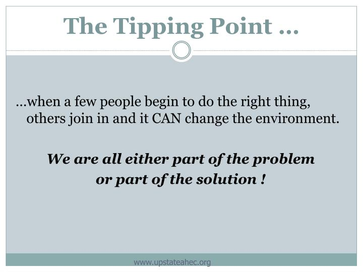 The Tipping Point …