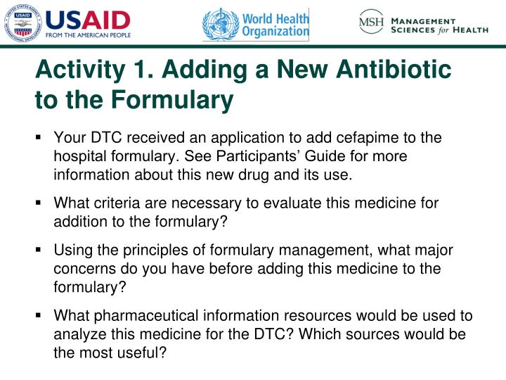 Activity 1. Adding a New Antibiotic to the Formulary
