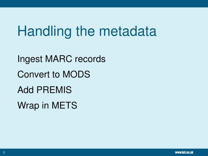 Handling the metadata