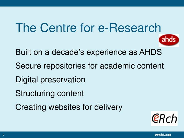 The Centre for e-Research