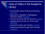 uses of video in the academic library