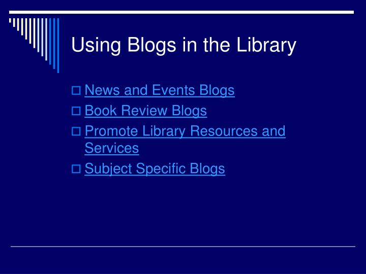 Using Blogs in the Library