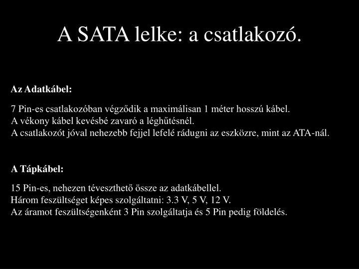 A SATA lelke: a csatlakozó.