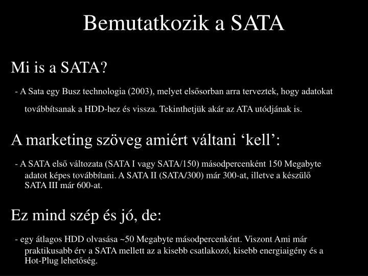 Bemutatkozik a SATA