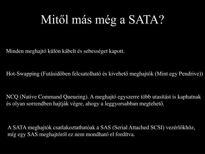 Mitől más még a SATA?