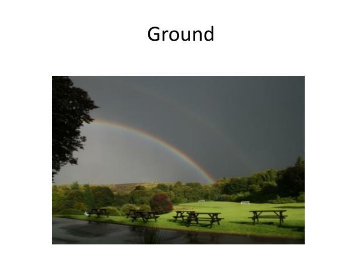 Ground