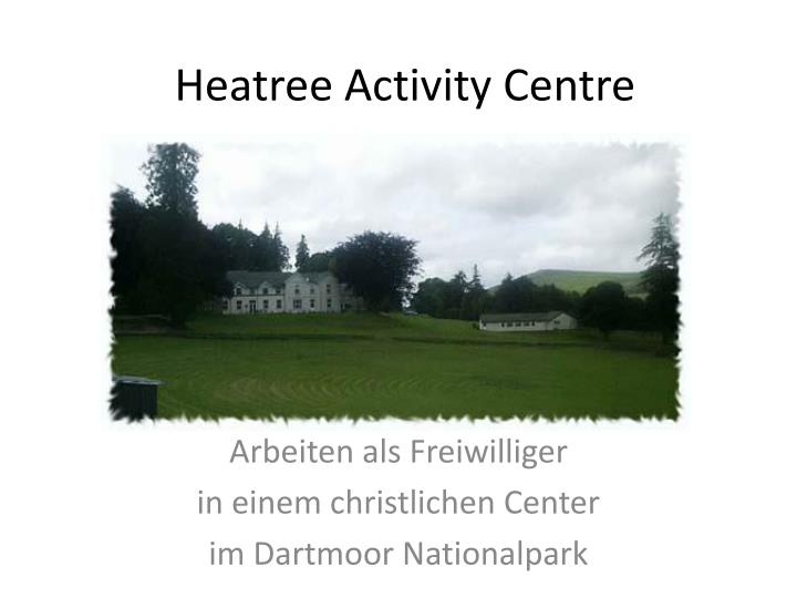 Heatree Activity Centre