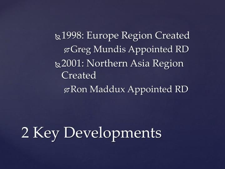 1998: Europe Region Created