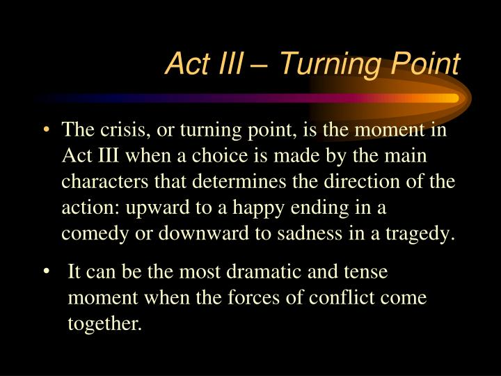 Act III – Turning Point