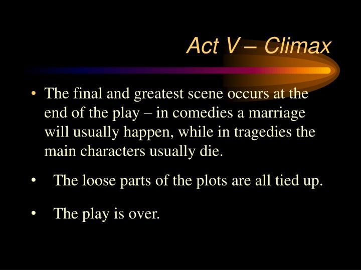 Act V – Climax