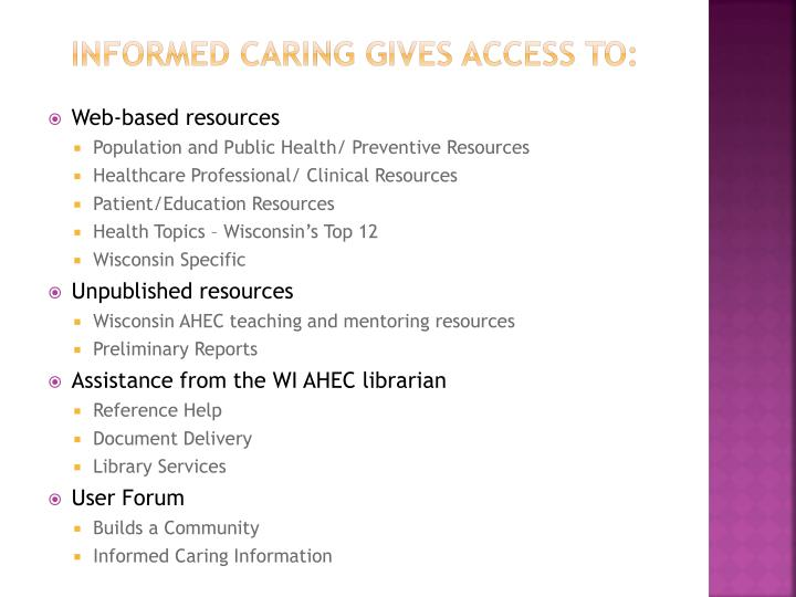 Informed caring gives access to: