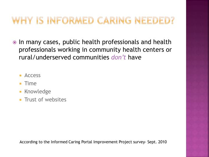 Why is informed caring needed?
