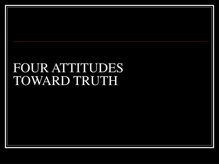 FOUR ATTITUDES