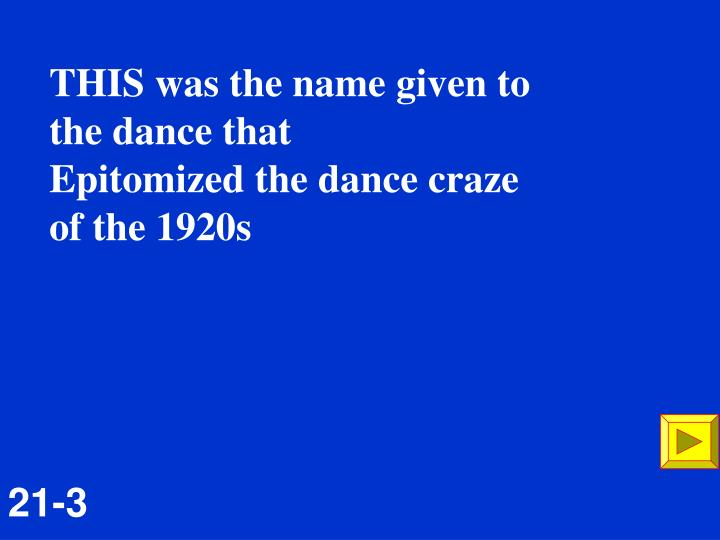 THIS was the name given to the dance that